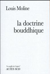 La doctrine bouddhique  - Louis Moline