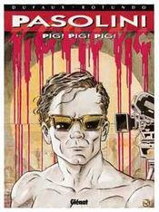 Grands écrivains t.3 ; Pasolini pig pig pig - Intérieur - Format classique