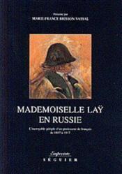 Mademoiselle Laÿ en Russie ; l'incroyable périple d'un professeur de français de 1897 à 1917 - Couverture - Format classique