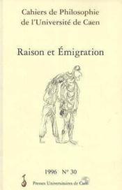 Cahiers De Philosophie De L'Universite De Caen, N 30/1996. Raison Et Emigration - Couverture - Format classique