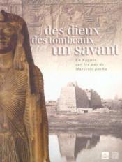 Des dieux, des tombeaux, un savant ; en egypte, sur les pas de mariette pacha - Couverture - Format classique