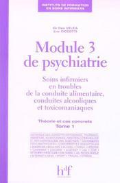 Module 3 De Psychiatrie ; Soins Infirmiers En Troubles De La Conduite Alimentaire, Conduites Alcooliques Et Toxico T.1 - Intérieur - Format classique