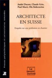 Architecte En Suisse. Enquetes Sur Une Profession En Chantier - Couverture - Format classique