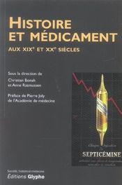 Histoire Et Medicament Aux Xix Et Xx Siecles - Intérieur - Format classique