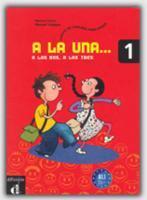 A La Una, A Las Dos, A Las Tres 1 Libro Del Alumno - Couverture - Format classique