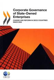 Vente livre :  Corporate Governance of State-Owned Enterprises ; change and Reform in PECD Countries Since 2005  - Collectif