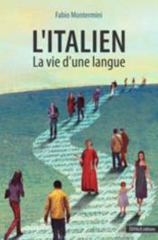 L'italien ; la vie d'une langue - Couverture - Format classique