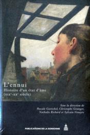 L'ennui ; histoire d'un état d'âme (XIXe-XXe siècle) - Couverture - Format classique