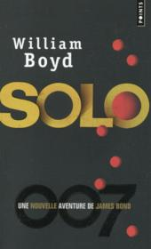Vente  Solo ; une nouvelle aventure de James Bond  - William Boyd