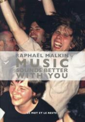 Music sounds better with you  - Raphael Malkin
