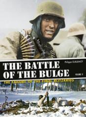 Vente livre :  The battle of the Bulge, the failure of the final blitzkrieg t.2  - Philippe Guillemot