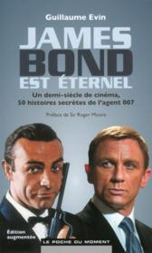 James Bond est éternel  - Guillaume Evin