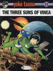 Vente livre :  Yoko Tsuno t.11 ; the three suns of Vinea  - Roger Leloup