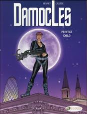 Vente livre :  Damocles t.3 ; perfect child  - Alain Henriet - Joel Callede