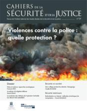 Vente livre :  CAHIERS DE LA SECURITE N.39 ; violences contre la police : quelle protection ?  - Inhesj - Cahiers De La Securite