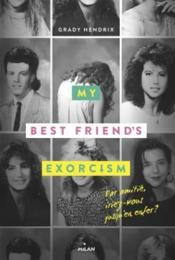 Vente  My best friend's exorcism  - Sarah Dali - Grady Hendrix
