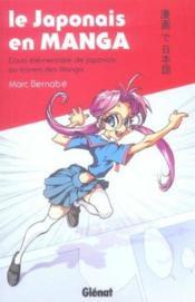 Le japonais en manga ; cours élémentaire de japonais au travers des manga - Couverture - Format classique