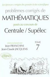 Problemes Corriges De Mathematiques Centrale/Supelec Tome 7 2000-2001 - Intérieur - Format classique
