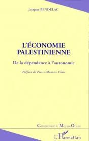 L'économie palestienne ; de la dépendance à l'autonomie - Couverture - Format classique