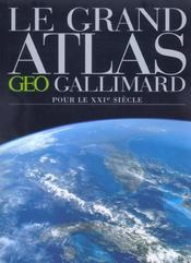 Vente livre :  Le grand atlas geo-gallimard pour le 21e siecle  - Collectifs Lois - Collectifs Gallimard - Collectif Gallimard