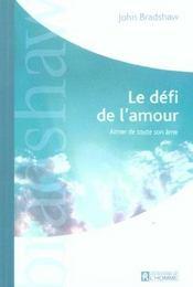 Le Defi De L'Amour Aimer De Toute Son Ame - Intérieur - Format classique