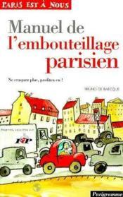 Manuel de l'embouteillage parisien. ne craquez plus, profitez-en ! - Couverture - Format classique