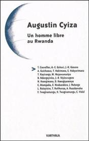 Augustin Cyiza ; un homme libre au Rwanda - Couverture - Format classique