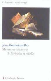 Memoires Des Autres Tome 1 : Ecrivains Et Rebelles - Intérieur - Format classique