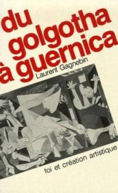 Du golgotha à guernica ; foi et création artistique - Couverture - Format classique