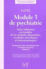 Module 3 De Psychiatrie ; Soins Infirmiers En Troubles De La Conduite Alimentaire, Conduites Alcooliques Et Toxico. T.2 - Intérieur - Format classique