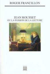 Jean Rousset Ou La Passion De La Lecture - Intérieur - Format classique