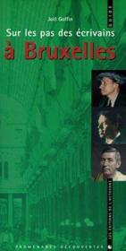 Sur Les Pas Des Ecrivains A Bruxelles - Couverture - Format classique