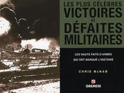 Les plus celebres victoires et defaites militaires. les hauts faits d'armes qui ont marque l'histoir - Intérieur - Format classique