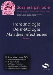 Dermatologie, immunologie, maladies infectieuses t.1  - Collectif