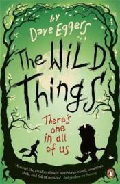 Vente  THE WILD THINGS  - Dave Eggers