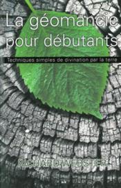 La géomancie pour débutants  - Richard Webster