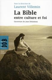 Vente  La Bible entre culture et foi  - Laurent Villemin