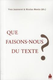 Que faisons nous du texte ? - Couverture - Format classique