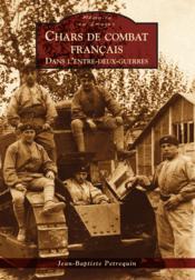 Chars de combat français dans l'entre-deux-guerres - Couverture - Format classique