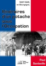 1937-1945, en Bourgogne ; itinéraires d'un potache sous l'occupation - Couverture - Format classique