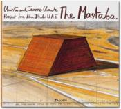 Vente livre :  Christo and Jeanne-Claude ; the mastaba ; project for Abu Dhabi  - Christo - Jeanne-Claude - Wolfgang Volz - Jonathan William Henery