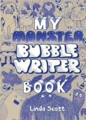 Vente livre :  My monster bubblewriter book  - Linda Scott