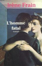 L'Homme Fatal. - Couverture - Format classique