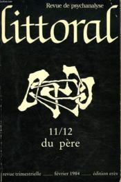 Littoral, Revue De Psychanalyse N°11/12, Fevrier 1984. Du Pere. - Couverture - Format classique