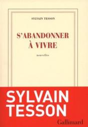 S'abandonner a vivre – Sylvain Tesson