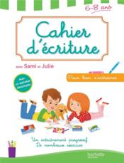 Cahier d'écriture avec Sami et Julie ; 6/8 ans - Couverture - Format classique