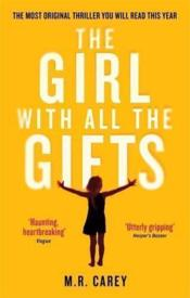 Vente livre :  THE GIRL WITH ALL THE GIFTS  - M.R. Carey