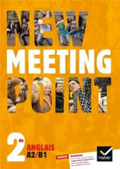Vente  NEW MEETING POINT ; anglais ;  2nde ; A2/B1 ; manuel de l'élève (édition 2014)  - Josette Starck