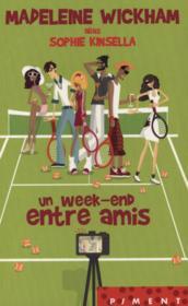 Livre un week end entre amis madeleine wickham for Idee repas week end entre amis
