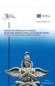 Vente livre :  Mapping The Chronology Of Bhakti: Milestones, Stepping Stones, And Stumbling Stones  - Valerie Gillet